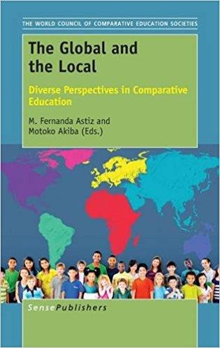 The Global and the Local: Diverse Perspectives in Comparative Education