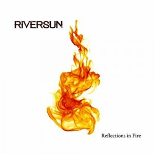 Riversun - Reflections In Fire (2017)