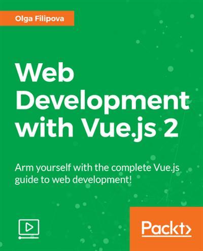 Packt - Web development with Vue.js 2 2017 TUTORiAL