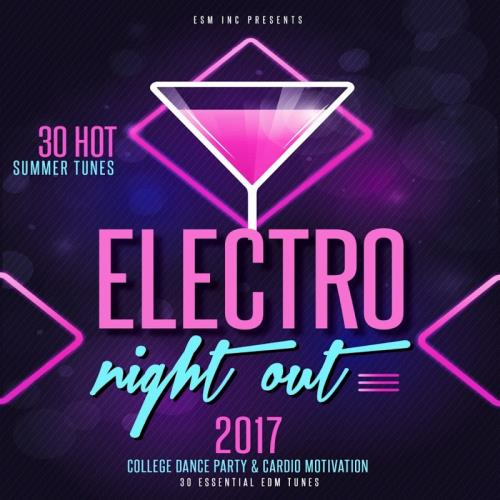 Electro Night Out! 2017 (30 Hot and Essential Summ