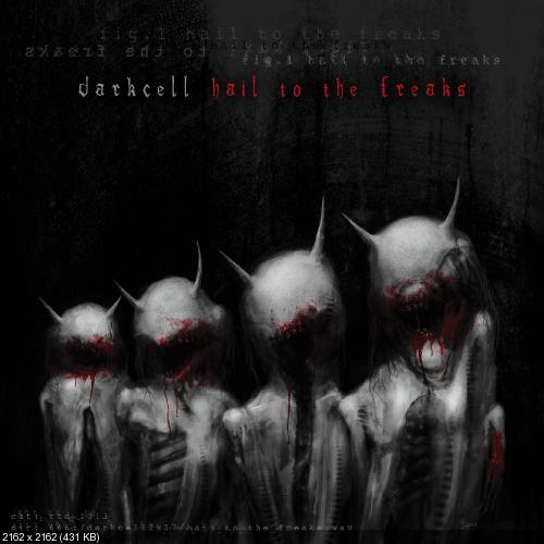 Darkcell - Hail To The Freaks (Single) (2017)