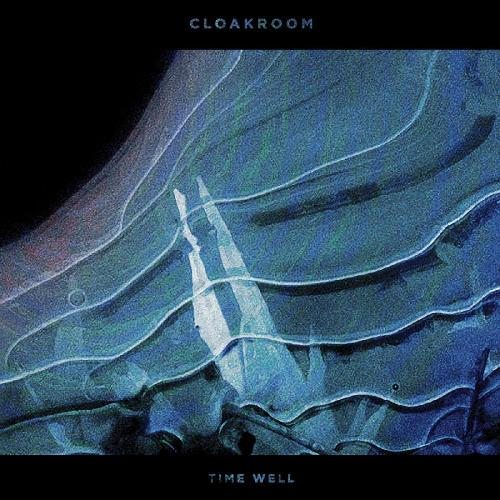 Cloakroom - Time Well (2017)
