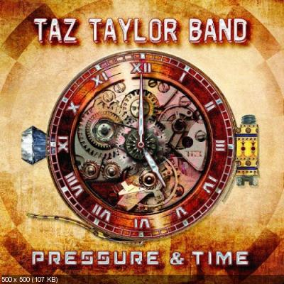 Taz Taylor Band - Pressure and Time (2017)