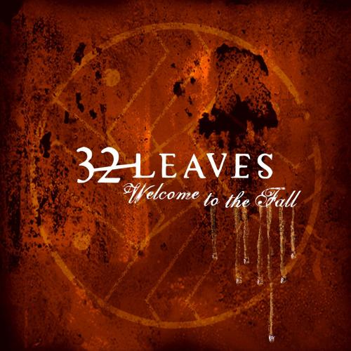 32 Leaves – Welcome To The Fall (2005)