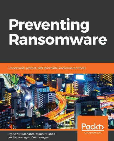 Preventing Ransomware Understand, prevent, and remediate ransomware attacks