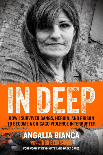In Deep How I Survived Gangs, Heroin, and Prison to Become a Chicago Violence Interrupter