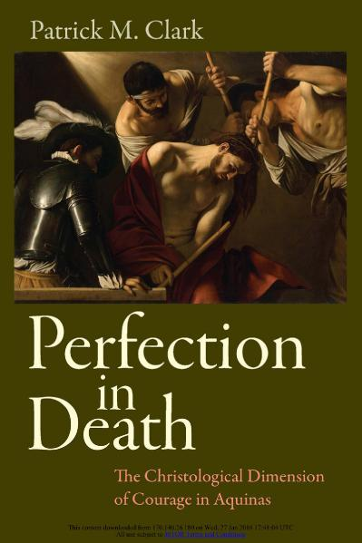 Perfection in Death The Christological Dimension of Courage in Aquinas